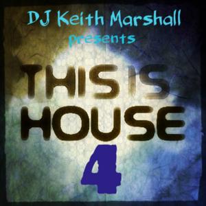DJ Keith Marshall - This Is House 4