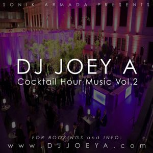 DJ JOEY A - Cocktail Hour Music 2