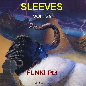 Sleeves Vol 35 - Funk! Pt3