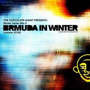 Chocolate Sounds Presents: BRMUDAinWINTER