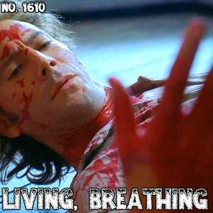 #1610: Living, Breathing (3 hour special)