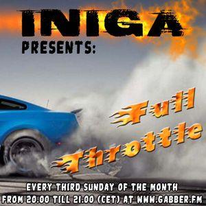 Iniga presents: FULL THROTTLE #7