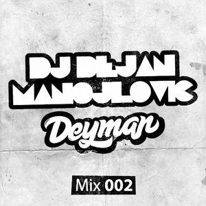 DJ Dejan Manojlovic (Deyman) - Mix 002