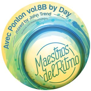 Maestros Del Ritmo vol 8B - Avec Ponton By Day - 2014 Official Mix By John Trend