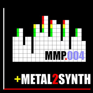 [MMP] E0004: Metal goes further Synth