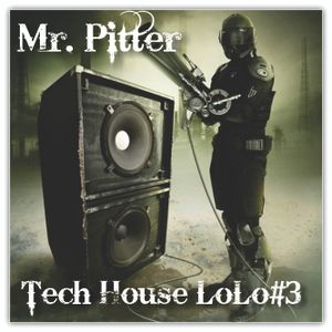 Mr Pitter@Tech_House_LoLo_#3