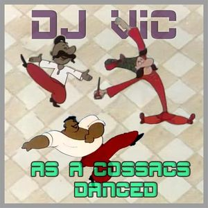 DJ Vic_home_minimix_14_As_a_Cossacs_Danced_2012-08-18