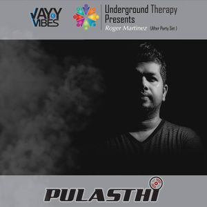 Underground Therapy Presents Roger Martinez ''After Party''Set DJ PULASTHI.