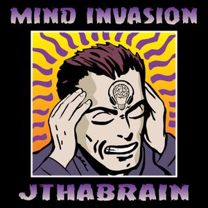 Mind Invasion 03 - JThaBrain