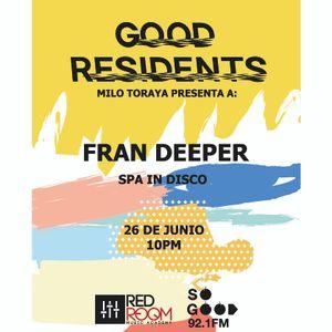 Good Residents - Fran Deeper 26/06/17