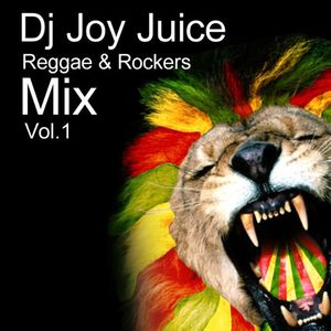 DJ JOY JUICE - REGGAE & ROCKERS MIX VOL . 1