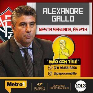 PAPO COM TILLE - 10-07-17 - ALEXANDRE GALO
