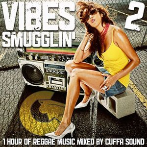 VIBES SMUGGLIN' 2 - 1 hour of reggae music selected & mixed by FLAVOUR FREDO outta CUFFA SOUND-2011