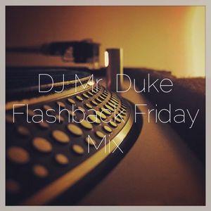 DJ Mr. Duke Flashback Friday Mix
