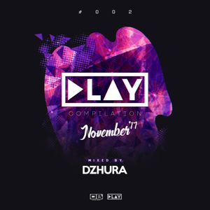 Dzhura -  Play Moscow Compilation #002 (November''17)