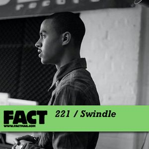 FACT mix 221: Swindle