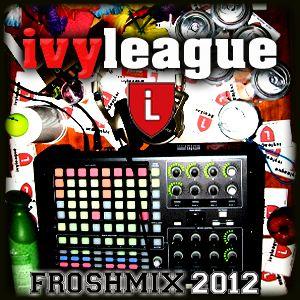IvyLeague - Frosh Mix 2012