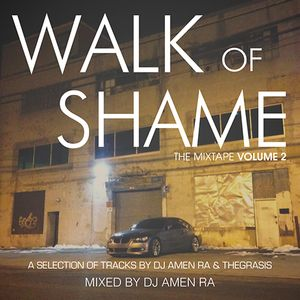 Walk of Shame - The Mixtape - Volume Two - Mixed by DJ Amen Ra