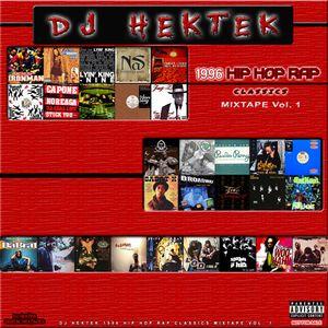 DJ Hektek - 1996 Hip Hop Rap Classics Mixtape Vol. 1