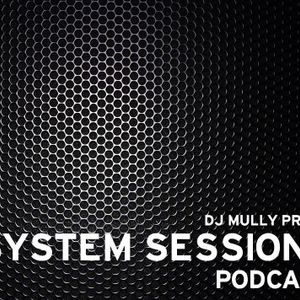 System Sessions w/ DJ Mully Ep. 24 (DJ Giles Guest Mix)