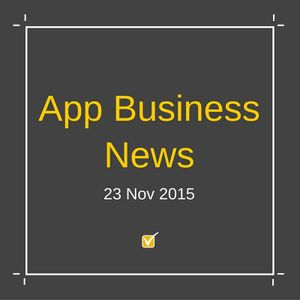 App Business News -  23 Nov 2015