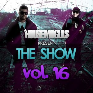 The Show Vol. 16 Presented by The House Moguls
