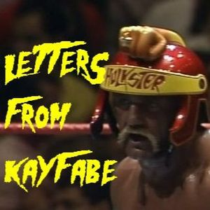 Letters from Kayfabe #2