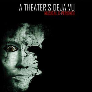 Musical X-Perience - A Theatre's Deja Vu