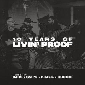 10 Years Of Livin' Proof