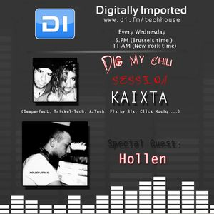 Kaixta with Hollen__Dig My Chili 053 live @ Digitally Imported Radio