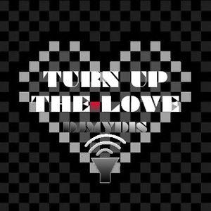 TURN UP THE LOVE DJ MYDIS