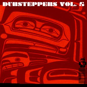 Dubsteppers Vol. 05
