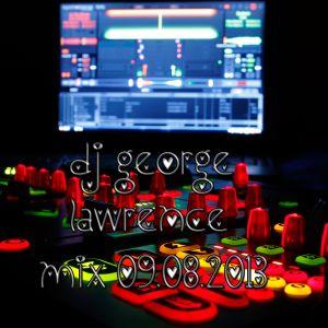 DJ GEORGE LAWRENCE MIX 09.08.13