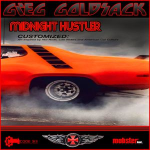 """Greg Goldsack - """"MIDNIGHT HUSTLER"""" 3.19.09"""