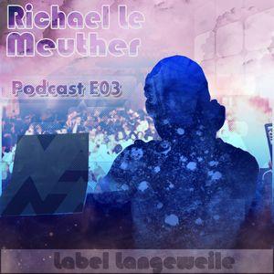 Richael Le Meuther - Podcast E03
