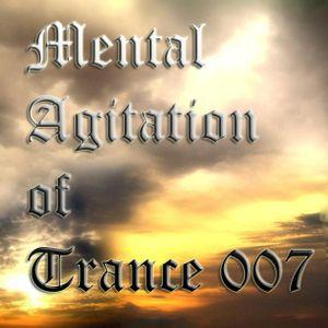 Mental Agitation of Trance 007