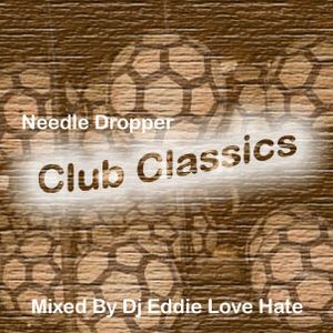 NEEDLE DROPPER - CLUB CLASSICS