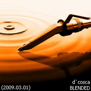 d`cosca - BLENDED (2009.03.01)