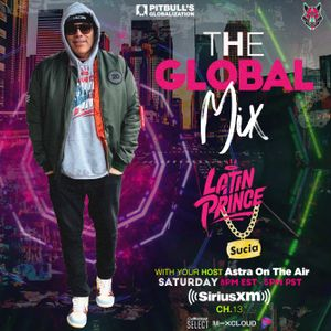 Dj Latin Prince The Global Mix With Your Host Astra On The Air Globalization 10 03 2020 By Dj Latin Prince Mixcloud