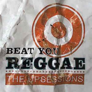 The Upsessions - Beat You Reggae Special