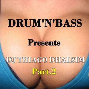 SET DRUM'N'BASS - JUN (Part.2) - 2014 - DJ THIAGO DHALSIM