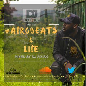 #Afrobeats4Life 2017 Mix - Mixed By @PocksYNL