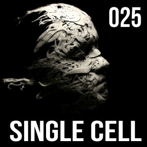 Episode 025 - Single Cell