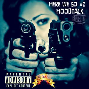 DJ BLAZE HERE WE GO #2 HOODTALK