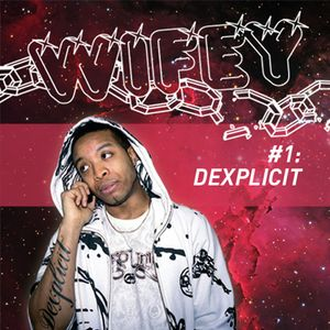 Wifey Mixtape #1: Dexplicit