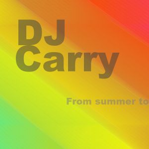 Dj Carry - From summer to fall -