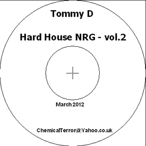 Tommy D - Hard House NRG - Vol. 2 - March 2012