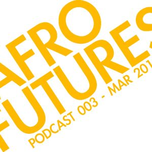 Afrofutures Podcast 003 March 2011