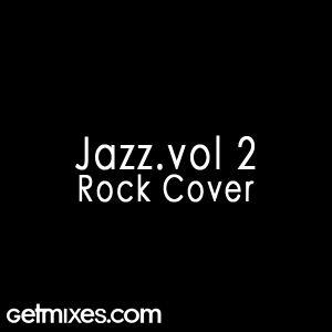 Getmixes.com - Jazz Vol. 2 (Rock Cover)