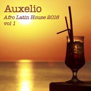 Ambonati 'Auxelio' - Afro Latin House 2016 (vol 1)